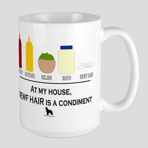 Newf Hair is a Condiment Large Mug