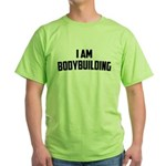 I am Bodybuilding Green T-Shirt