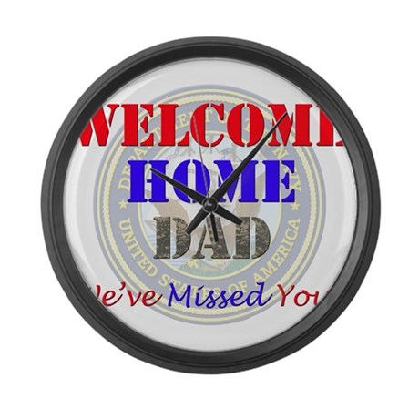 Welcome Home Dad Large Wall Clock