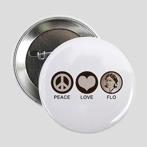 "Peace Love Flo 2.25"" Button"