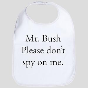 Please dont spy on me Bib