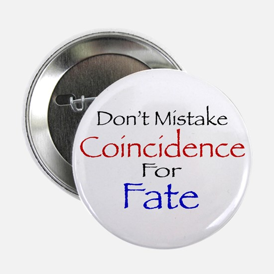 Coincidence/Fate Button