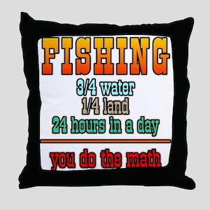 Fishing, You Do The Math Throw Pillow