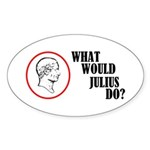 What Would Julius Do? Sticker (Oval)