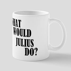 What Would Julius Do? Mug