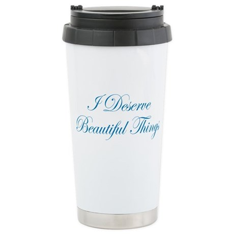 I Deserve Beautiful Things Stainless Steel Travel