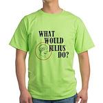 What Would Julius Do? Green T-Shirt