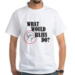 What Would Julius Do? White T-Shirt