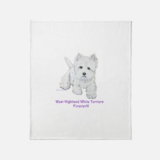 Westies Forever!! Throw Blanket