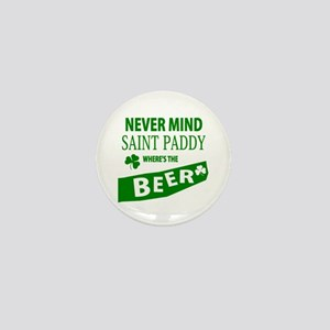Never mind st paddy beer Mini Button