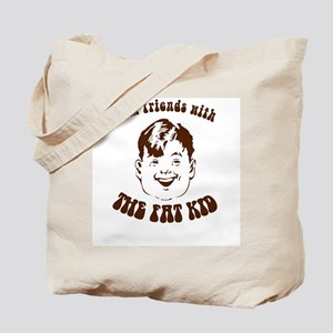 I'm Friends With the Fat Kid Tote Bag