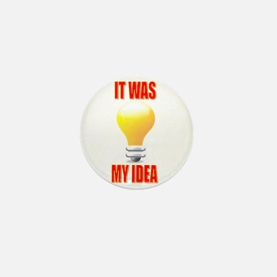 It was my idea Mini Button