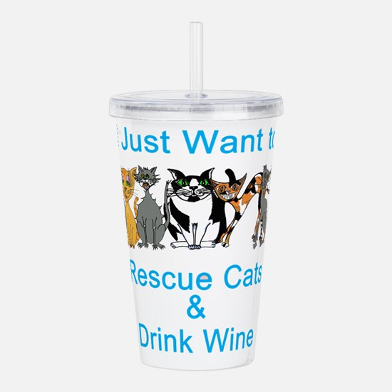 Rescue Cats & Drink Wine Acrylic Double-wall Tumbl