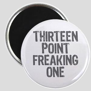 thirteen point freaking one - Magnet