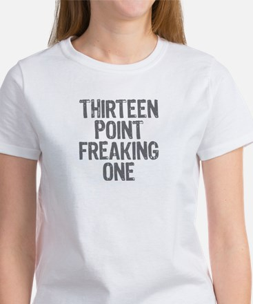 thirteen point freaking one - Women's T-Shirt