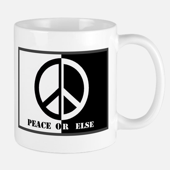 Peace Or Else Mug