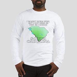 Got here fast! South Carolina Long Sleeve T-Shirt