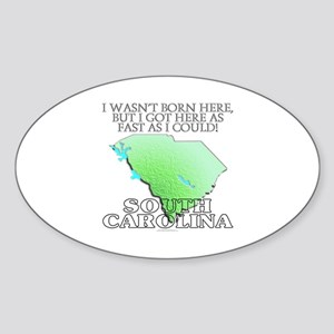 Got here fast! South Carolina Sticker (Oval)