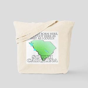 Got here fast! South Carolina Tote Bag