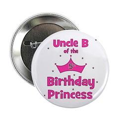 "Uncle B of the 5th Birthday Princess 2.25"" Bu"