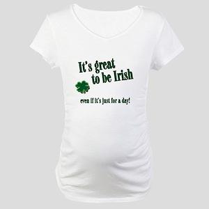 It's Great to be Irish... Maternity T-Shirt