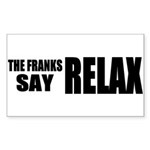 The Franks Say Relax Sticker (Rectangle 50 pk)
