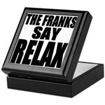 The Franks Say Relax Keepsake Box