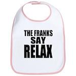 The Franks Say Relax Bib