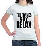 The Franks Say Relax Jr. Ringer T-Shirt