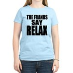The Franks Say Relax Women's Light T-Shirt