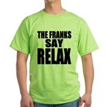 The Franks Say Relax Green T-Shirt