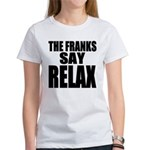 The Franks Say Relax Women's T-Shirt