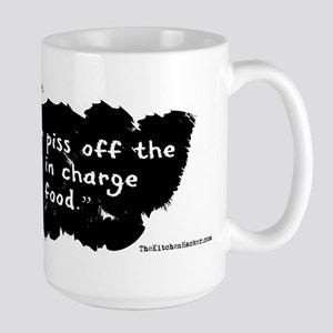 Never PO the one in charge of food. Large Mug