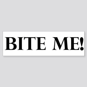 """Bite Me!"" Bumper Sticker"
