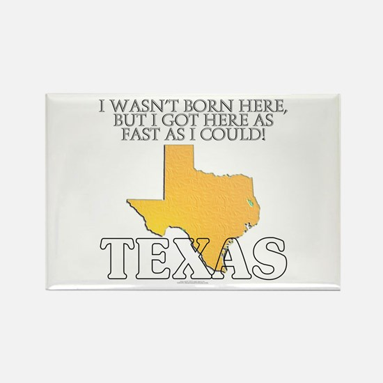 Got here fast! Texas Rectangle Magnet