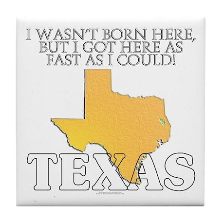 Got here fast! Texas Tile Coaster