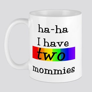 ha-ha I have two mommies with rainbow on two Mug