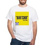 """""""Bar'chu"""" White T-Shirt"""