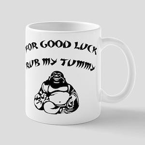 FOR GOOD LUCK RUB MY TUMMY Mug