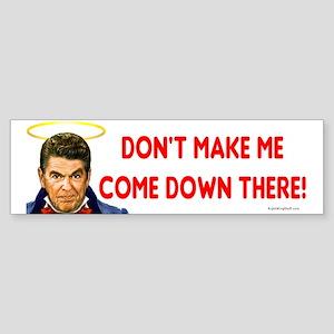 Dont make me! Bumper Sticker