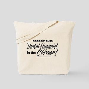 Dental Hygienist Nobody Corner Tote Bag