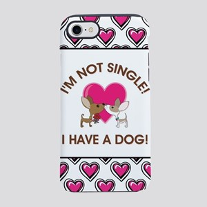 I'M NOT SINGLE... iPhone 7 Tough Case
