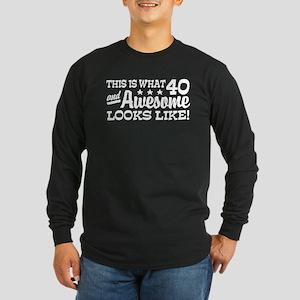 Funny 40th Birthday Long Sleeve Dark T-Shirt