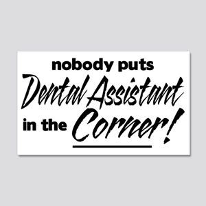 Dental Asst Nobody Corner 22x14 Wall Peel