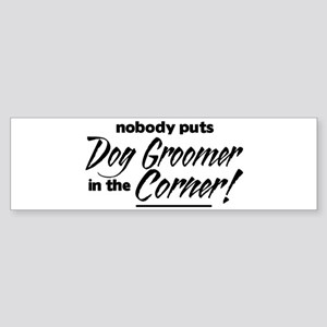 Dog Groomer Nobody Corner Sticker (Bumper)
