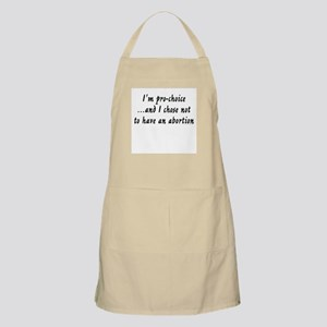 Chose not to have an abortion Apron