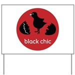 Black Chic Yard Sign