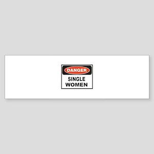 danger single women Bumper Sticker