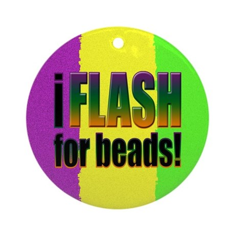 I Flash for Beads Ornament (Round)