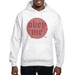 Trance-Obey Me Hooded Sweatshirt